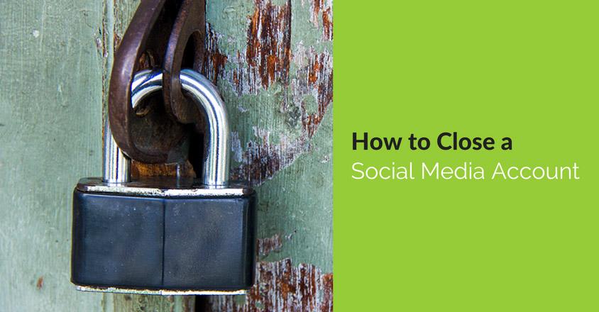 How to Close A Social Media Account