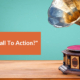 """What Is A """"Call To Action?"""""""