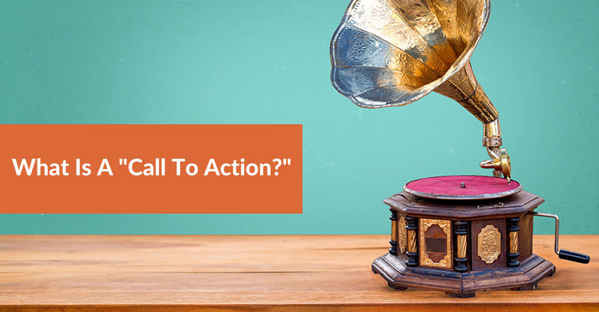 "What Is A ""Call To Action?"""