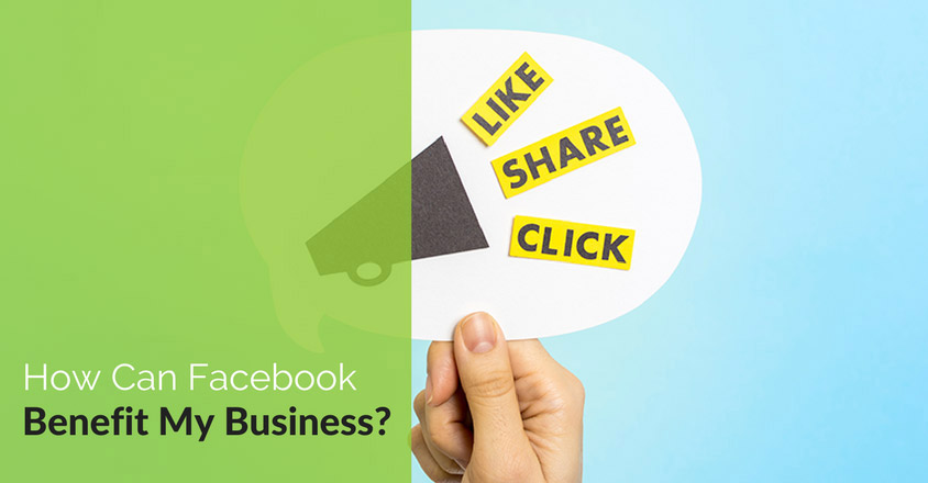 How Can Facebook Benefit My Business?