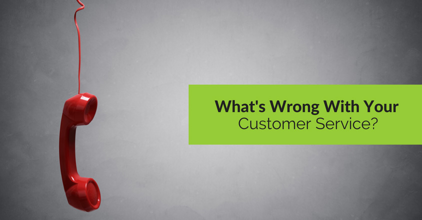 What's Wrong With Your Customer Service?