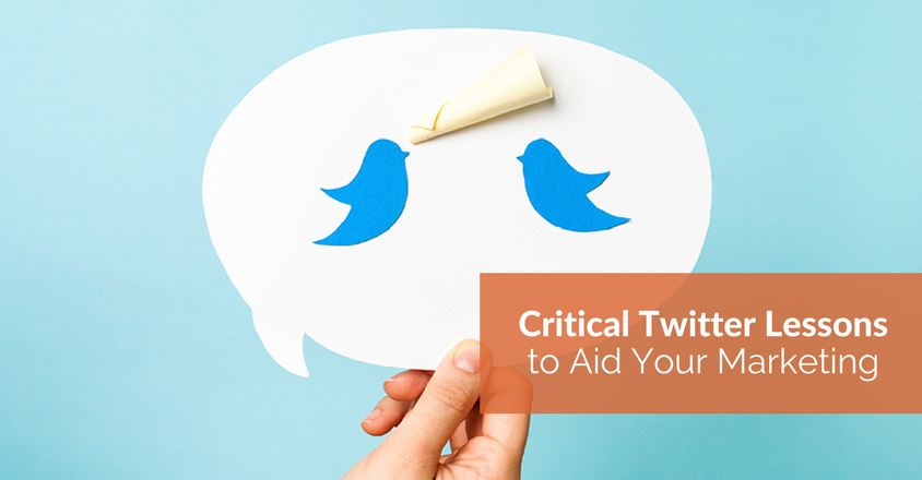 Critical Twitter Lessons to Aid Your Marketing