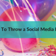 How To Throw a Social Media Party
