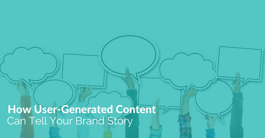 How User-Generated Content Can Tell Your Brand Story