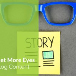 5 Ways to Get More Eyes on Your Blog Content