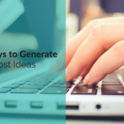 Ways to Generate Blog Post Ideas