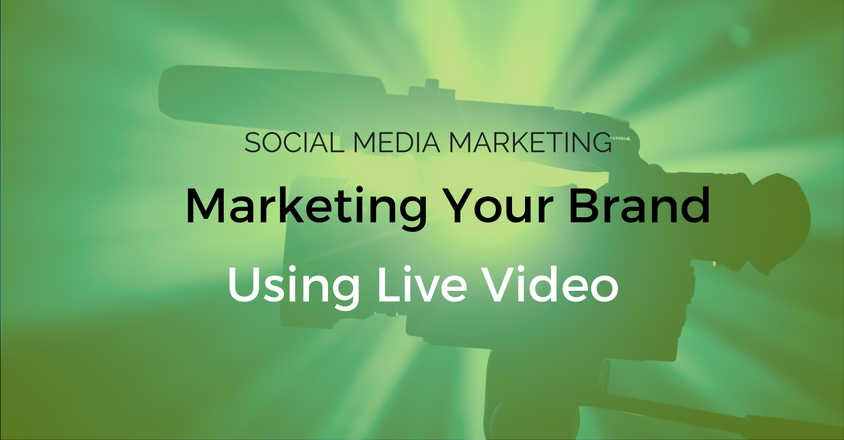 how-to-use-live-video-to-marketing-your-brand