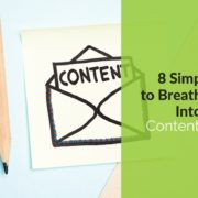8 Simple Ways to Breathe New Life Into Your Content Marketing