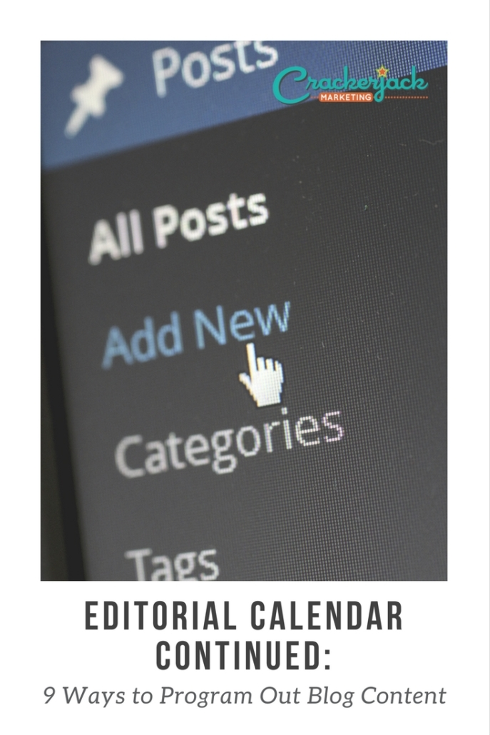 Editorial Calendar Continued 9 Ways to Program Out Blog Content
