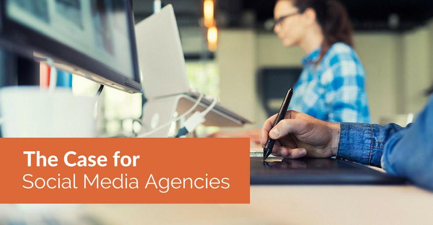 The-Case-for-Social-Media-Agencies