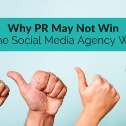 Why-PR-May-Not-Win-The-Social-Media-Agency-Wars