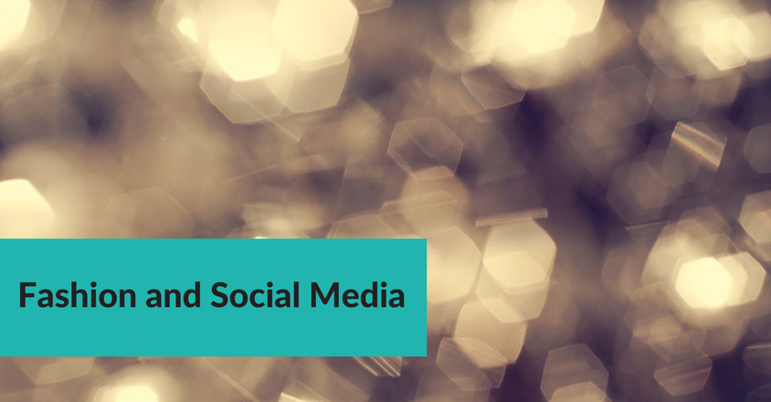Fashion and Social Media