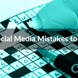 3 Social Media Mistakes to Avoid
