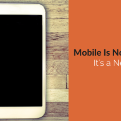 Mobile Is Not a Strategy, It's a Necessity