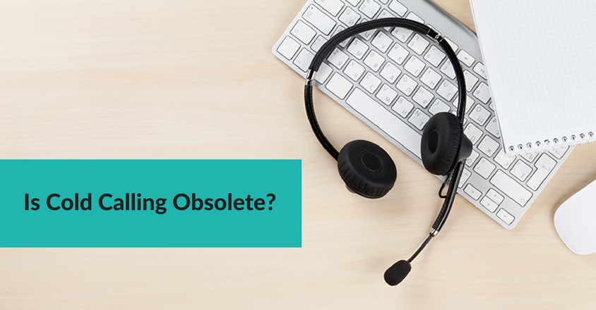 Is Cold Calling Obsolete?