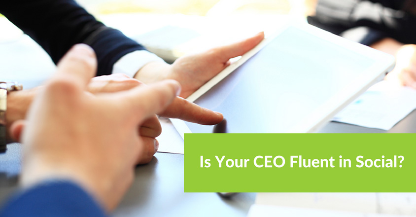 Is Your CEO Fluent in Social?