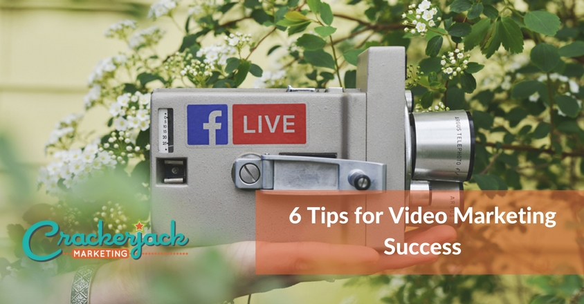 6 Tips for Video Marketing Success