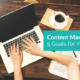 Content Marketing: 5 Goals for Your Business