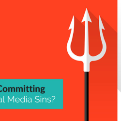 Are You Committing These Social Media Sins?