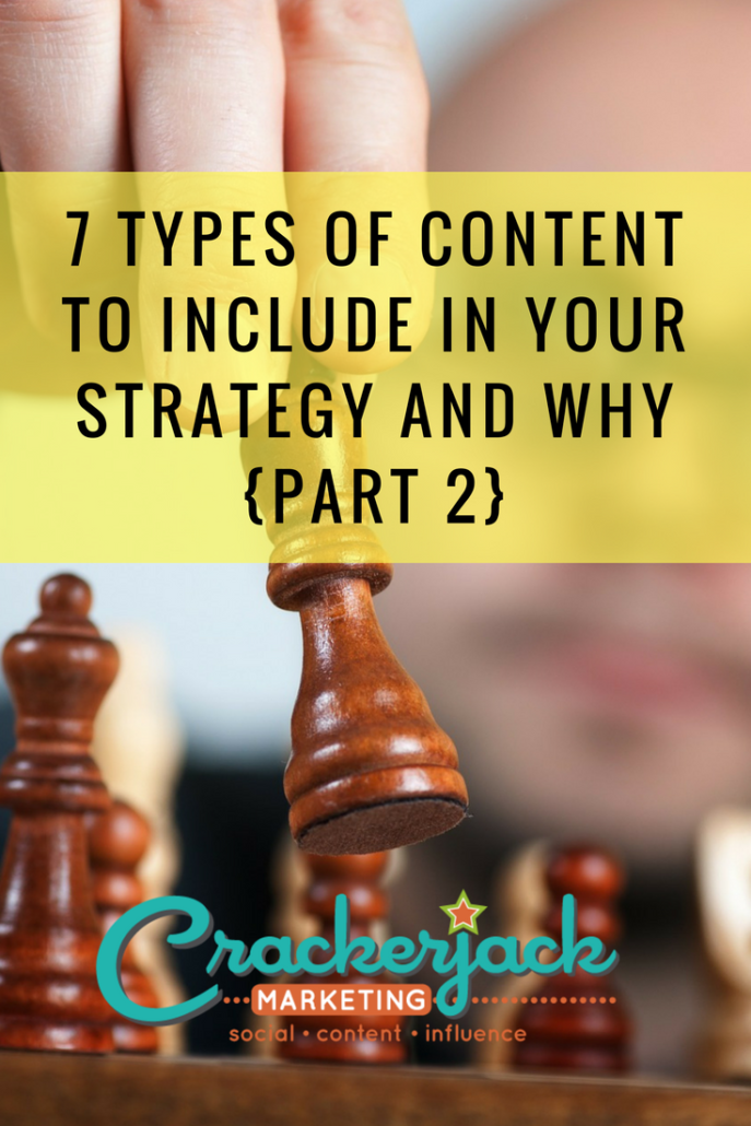 7 Types of Content to Include in Your Strategy and Why {Part 2}