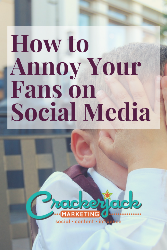 How to Annoy Your Fans on Social Media