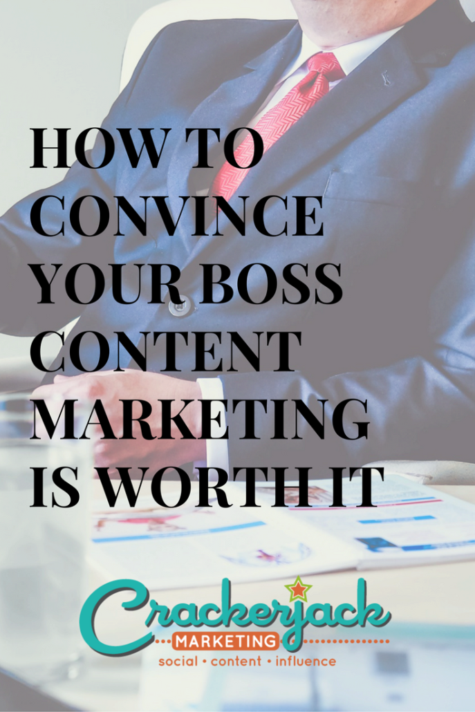 How to Convince Your Boss Content Marketing is Worth It