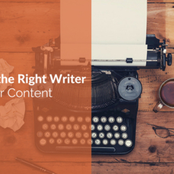 How to Hire the Right Writer for Your Content