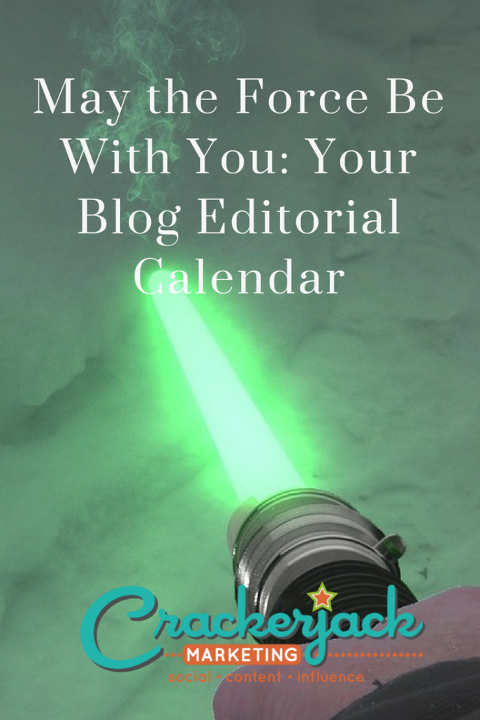 May the Force Be With You Your Blog Editorial Calendar