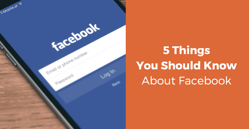 5 Things You Should Know About Facebook
