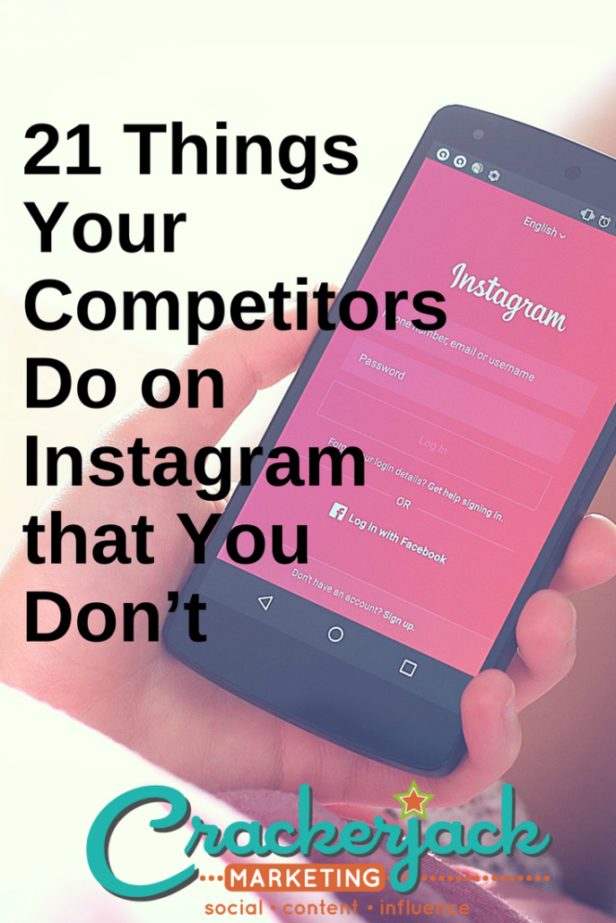 21 Things Your Competitors Do in Instagram That You Don_t
