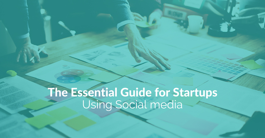 The Essential Guide for Startups Using Social media