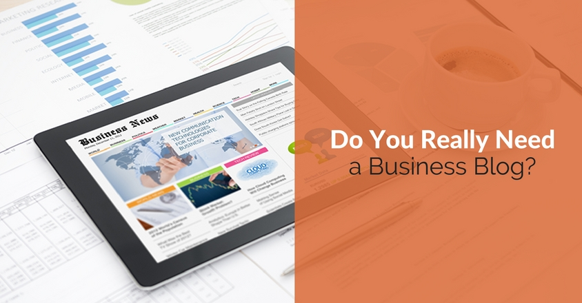 Do You Really Need a Business Blog