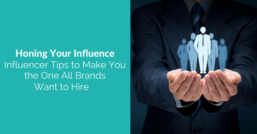 Influencer Tips to Make You the One All Brands Want to Hire