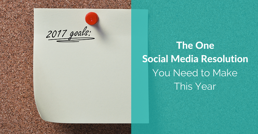 The One Social Media Resolution You Need to Make This Year