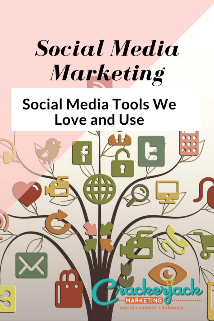 Social Media Marketing Social Media Tools We Love
