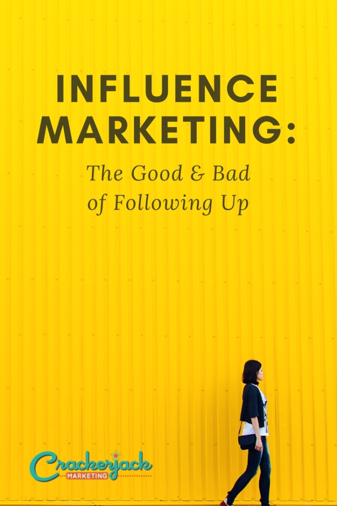 Influence Marketing_ The Good & Bad of Following Up