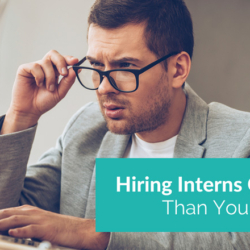 Hiring Interns Cost More Than You Think