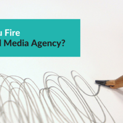 Should-You-Fire-Your-Social-Media-Agency-