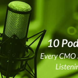 Our Favorite Podcasts for CMOs